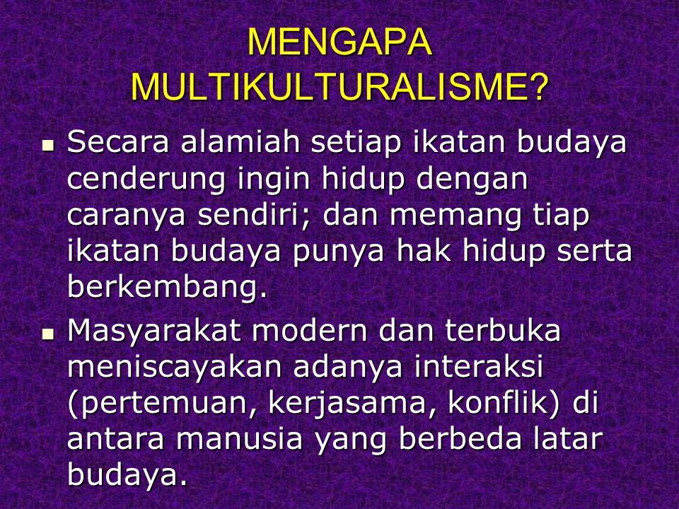 MENGAPA MULTIKULTURALISME.