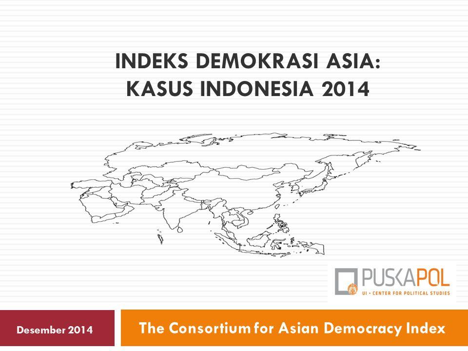 Pengantar (1)  Riset Indeks Demokrasi Asia tahun 2014 Ini merupakan survey yang keempat tentang demokratisasi di Indonesia, yang dimulai sejak 2011.