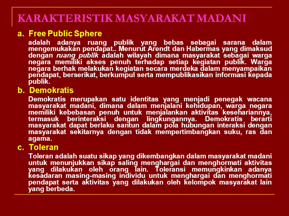 Paradigma masyarakat madani dilatarbelakangi oleh konsep kata ilahi, kota peradaban atau masyarakat kota. Disisi lain, pemaknaan Masyarakat Madani dil