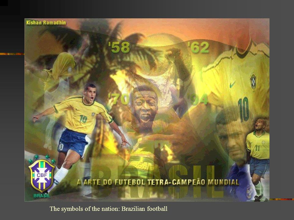 The symbols of the nation: Brazilian football