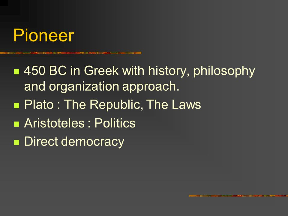 Pioneer 450 BC in Greek with history, philosophy and organization approach.