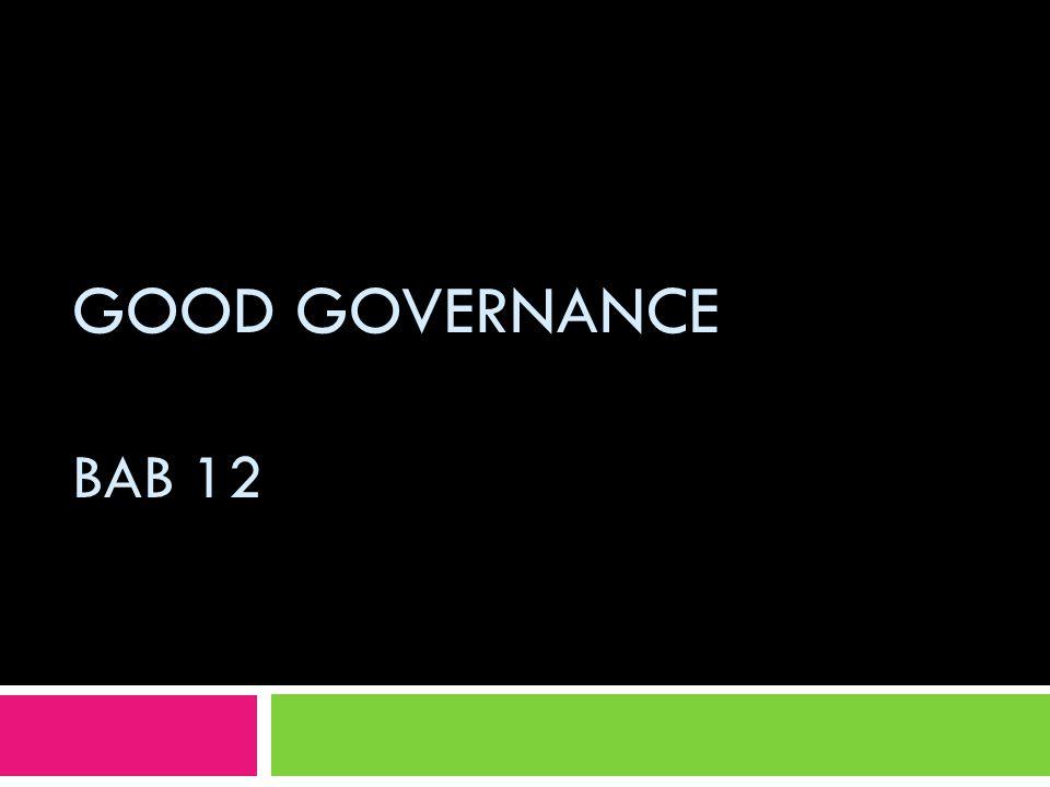 Pengertian  Good governance  Tata kepemerintahan yang baik.