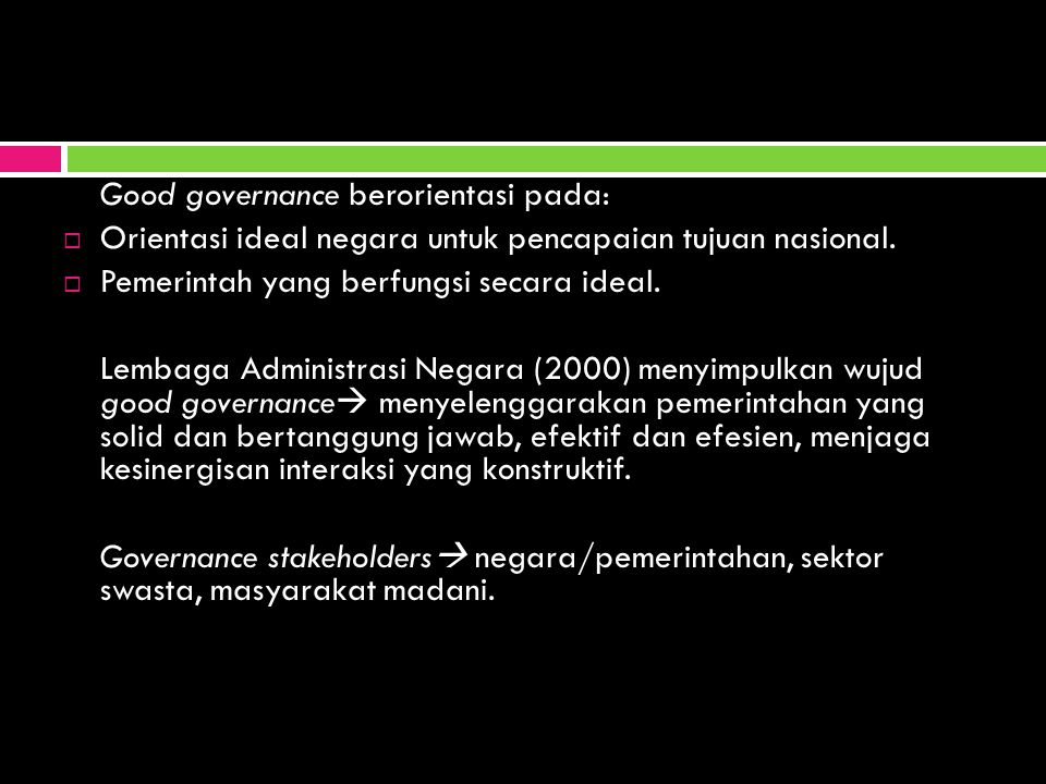 Karakteristik Dasar Good Governance  Semangat pluralisme.