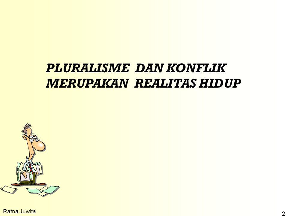 Ratna Juwita 2 PLURALISME DAN KONFLIK MERUPAKAN REALITAS HIDUP