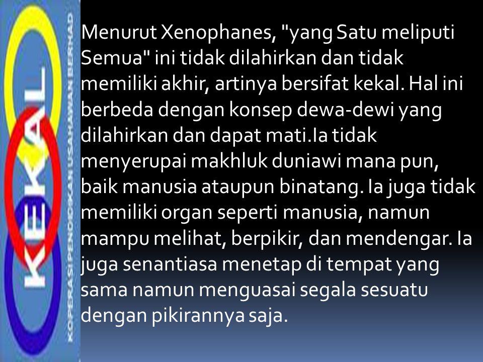 Menurut Xenophanes,