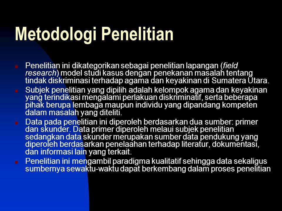 Metodologi Penelitian Penelitian ini dikategorikan sebagai penelitian lapangan (field research) model studi kasus dengan penekanan masalah tentang tin