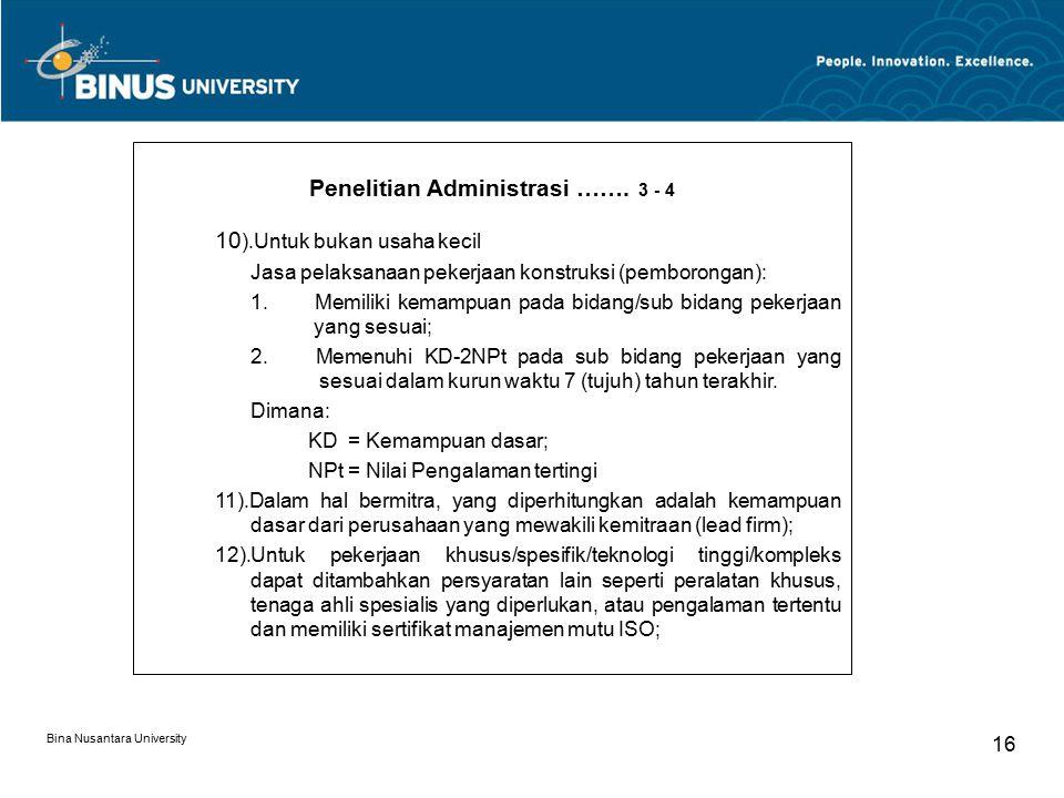 Bina Nusantara University 16 Penelitian Administrasi ……. 3 - 4 10 ).Untuk bukan usaha kecil Jasa pelaksanaan pekerjaan konstruksi (pemborongan): 1. Me