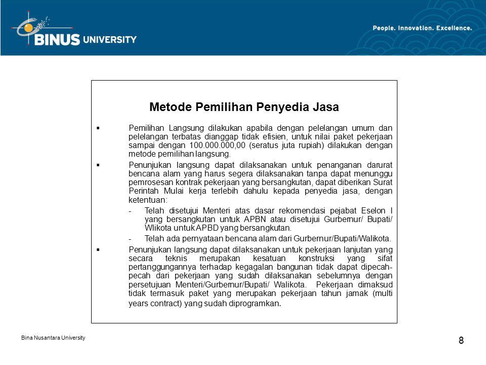 Bina Nusantara University 19 Penilaian Pengalaman (Contoh : nilai maksimum 60, nilai minimum 30)  Penilaian dlakukan terhadap pengalaman pekerjaan ang pernah dikerjakan selama 7 (tujuh) tahun terakhir.