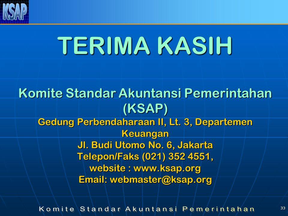 33 TERIMA KASIH Komite Standar Akuntansi Pemerintahan (KSAP) Gedung Perbendaharaan II, Lt. 3, Departemen Keuangan Jl. Budi Utomo No. 6, Jakarta Telepo
