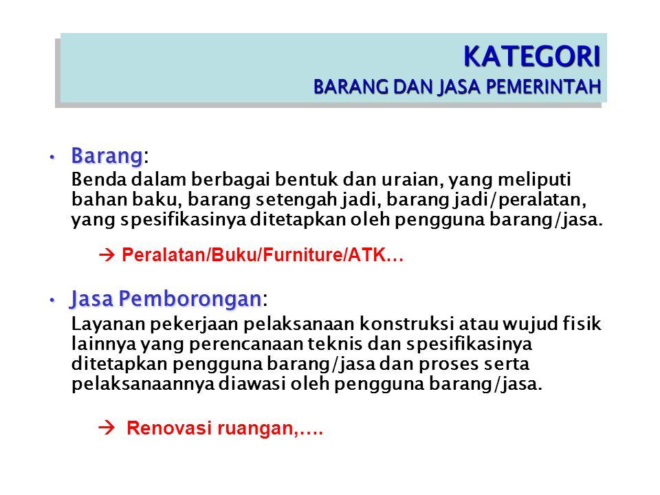 KATEGORI BARANG DAN JASA PEMERINTAH KATEGORI BARANG DAN JASA PEMERINTAH BarangBarang: Benda dalam berbagai bentuk dan uraian, yang meliputi bahan baku