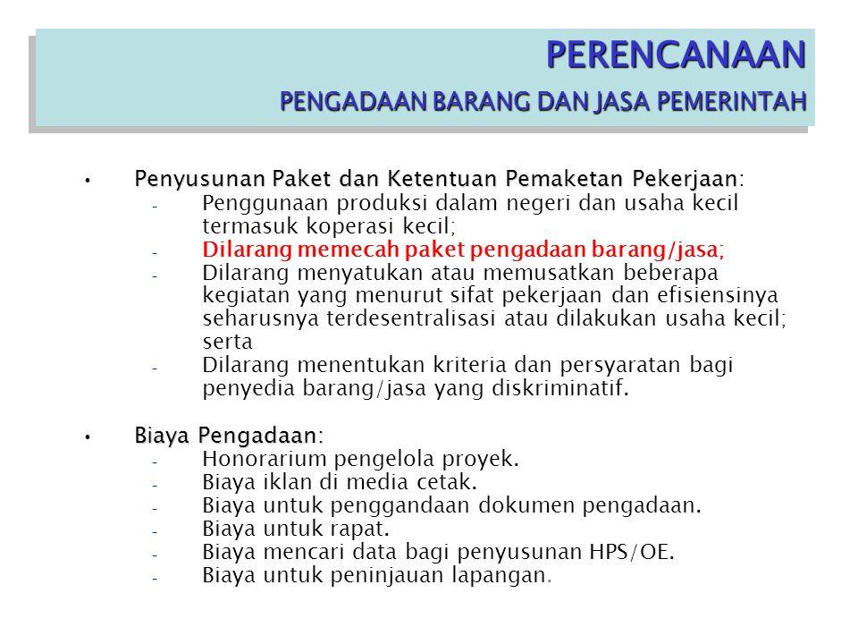 Penyusunan Paket dan Ketentuan Pemaketan PekerjaanPenyusunan Paket dan Ketentuan Pemaketan Pekerjaan: – Penggunaan produksi dalam negeri dan usaha kec