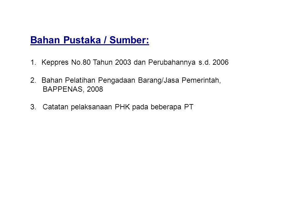 Bahan Pustaka / Sumber: 1.Keppres No.80 Tahun 2003 dan Perubahannya s.d.