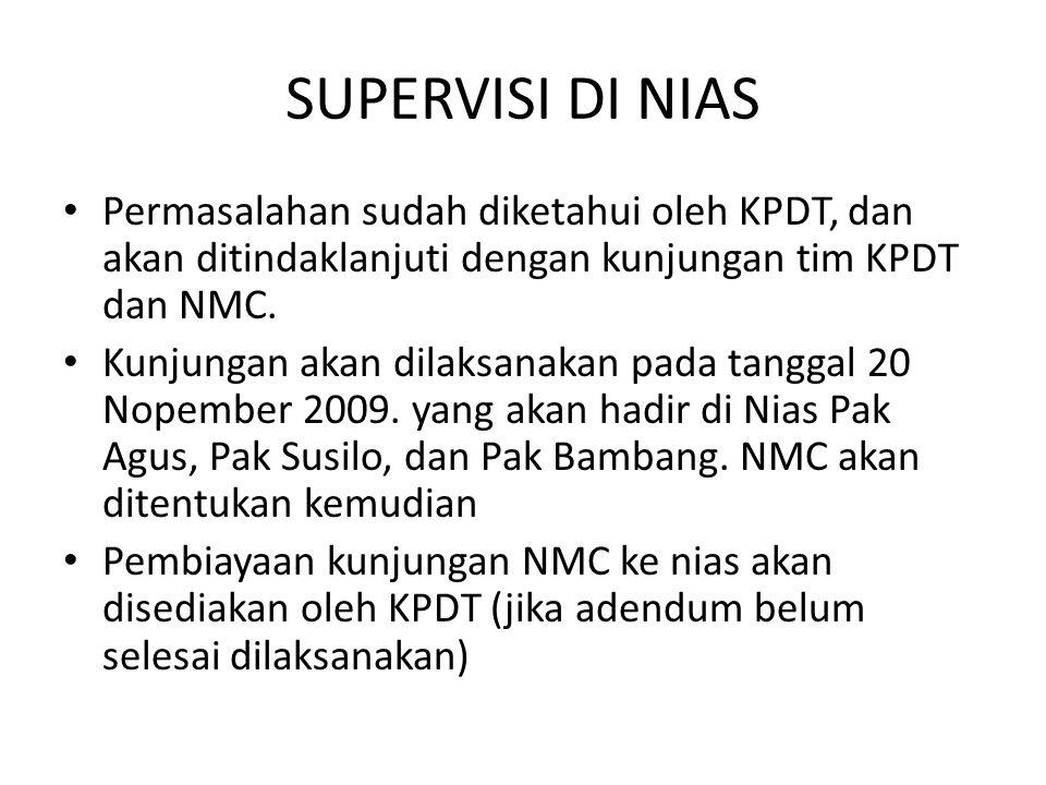 SUPERVISI DI NIAS Permasalahan sudah diketahui oleh KPDT, dan akan ditindaklanjuti dengan kunjungan tim KPDT dan NMC.