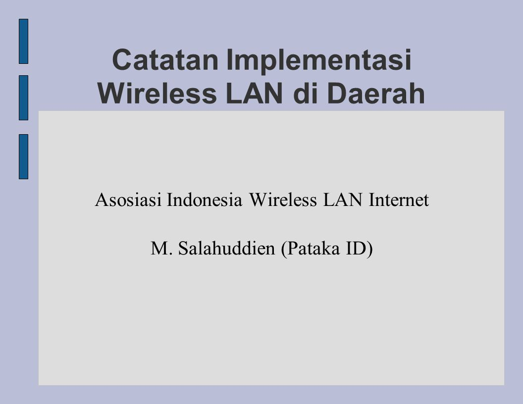 Catatan Implementasi Wireless LAN di Daerah Asosiasi Indonesia Wireless LAN Internet M.