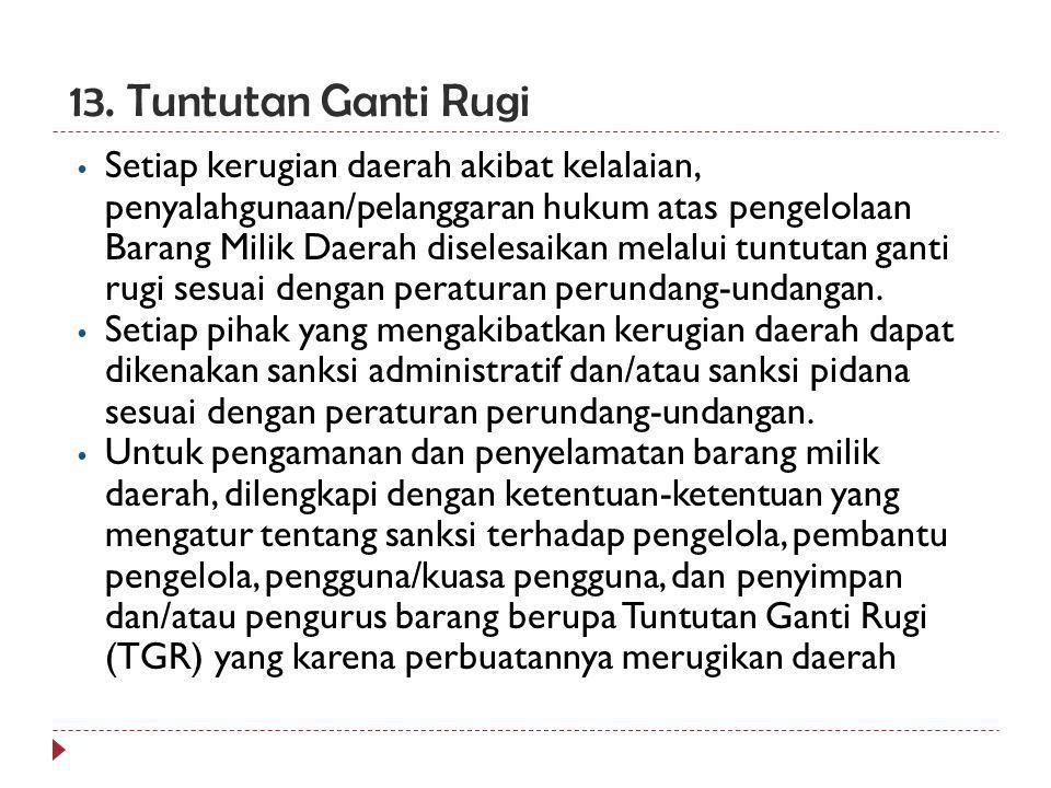 12. Pembiayaan Dalam pelaksanaan tertib administrasi pengelolaan barang milik daerah, disediakan anggaran yang dibebankan pada Anggaran Pendapatan dan