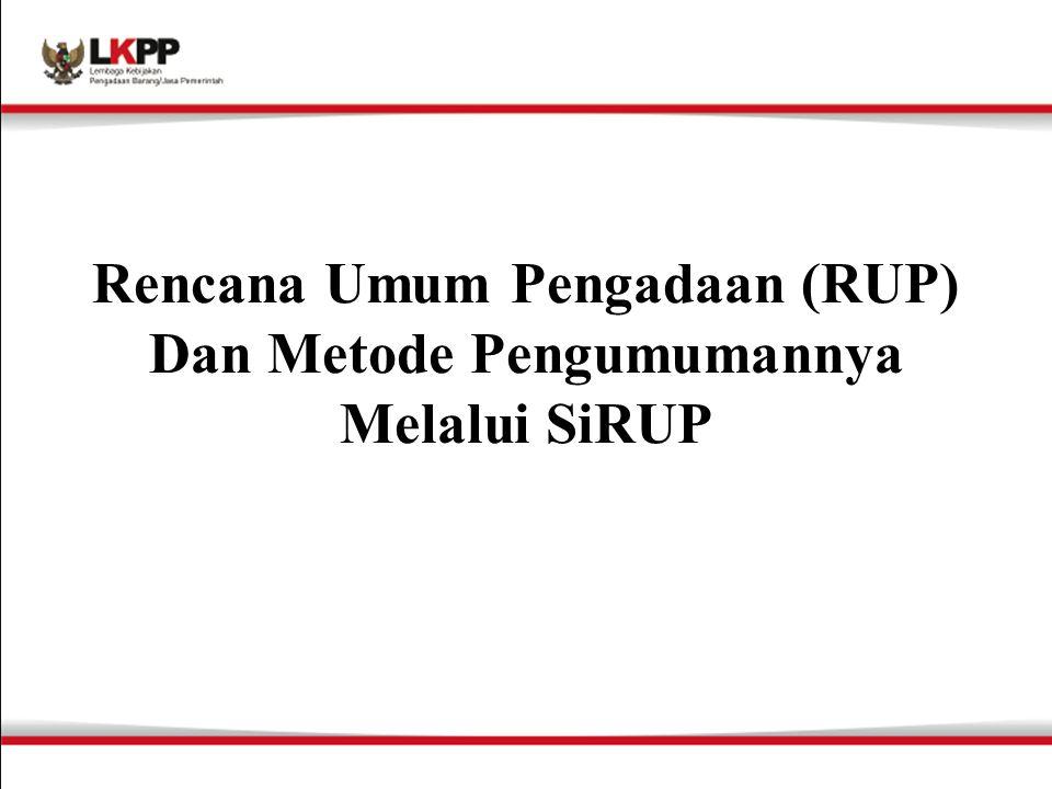Rencana Umum Pengadaan (RUP) Dan Metode Pengumumannya Melalui SiRUP
