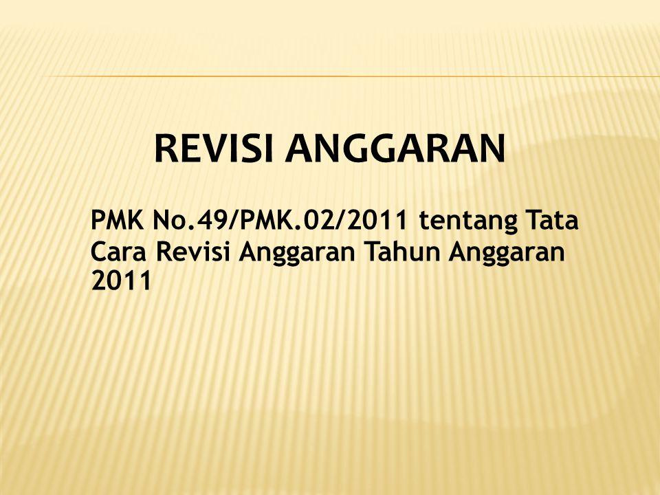 REVISI ANGGARAN PMK No.49/PMK.02/2011 tentang Tata Cara Revisi Anggaran Tahun Anggaran 2011