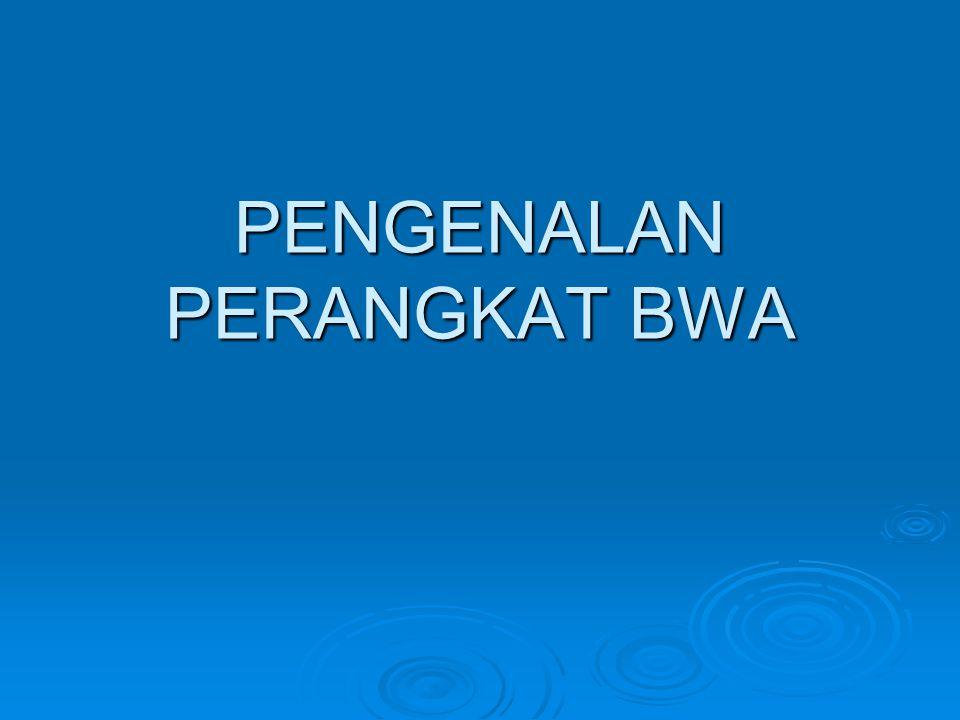 PENGENALAN PERANGKAT BWA