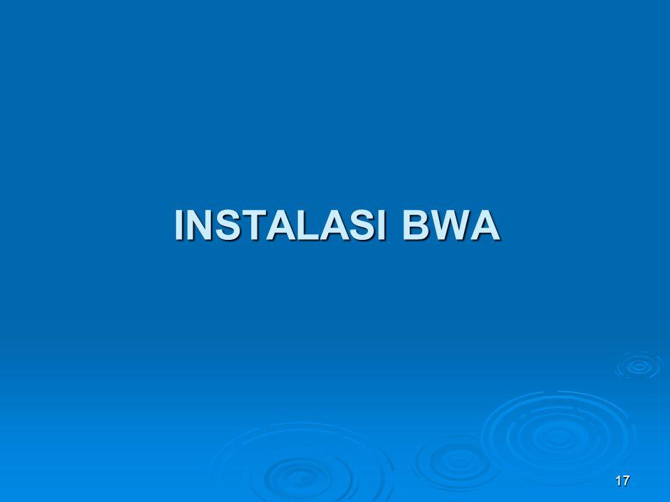 17 INSTALASI BWA