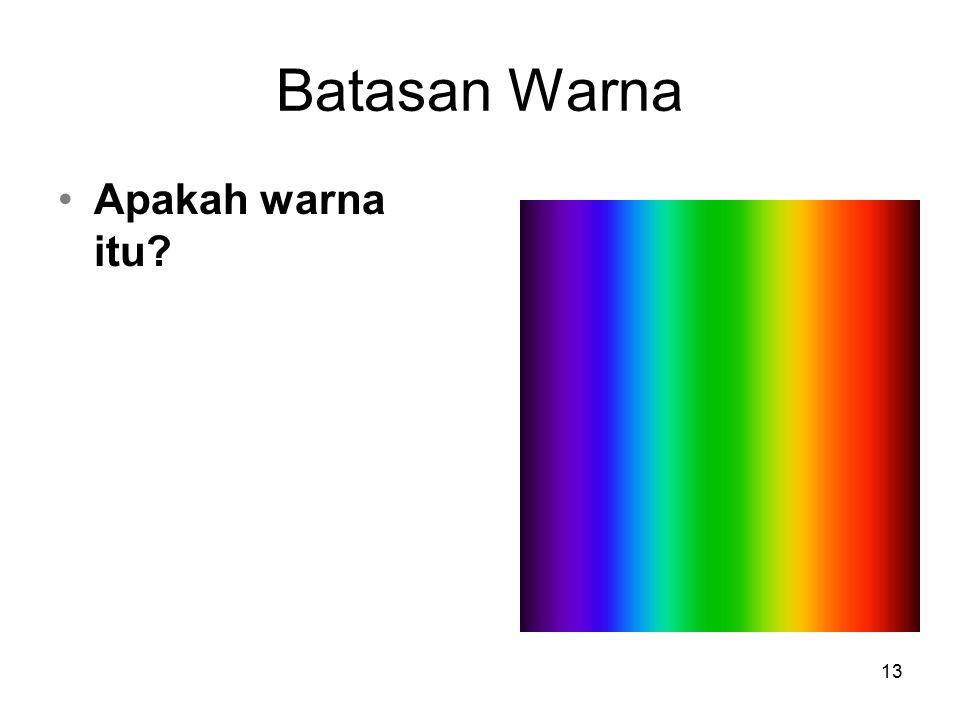 13 Batasan Warna Apakah warna itu?
