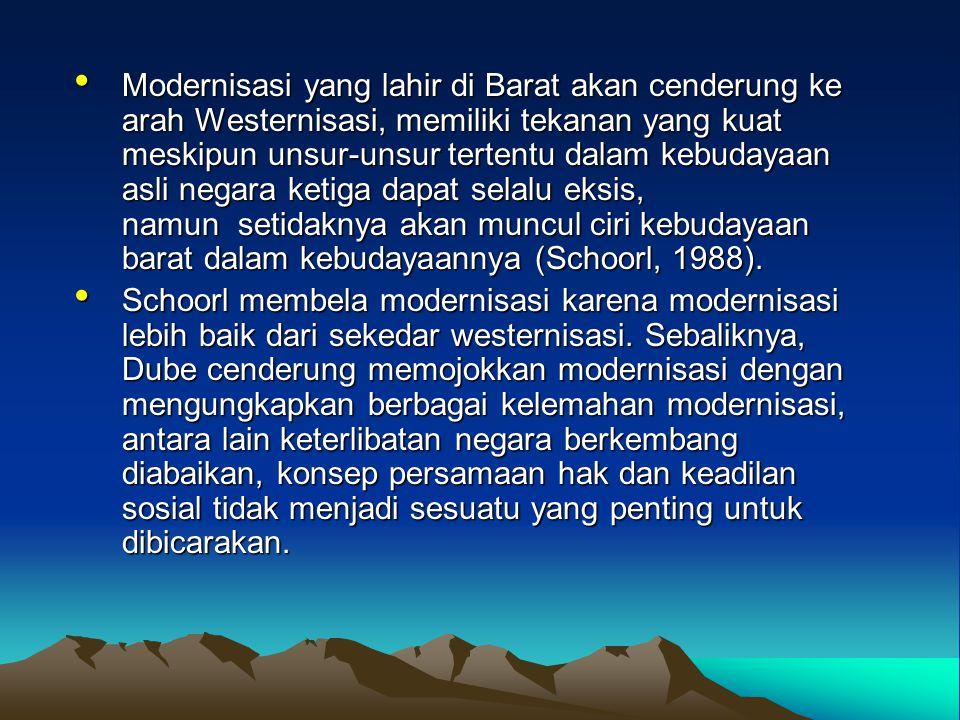 Modernisasi yang lahir di Barat akan cenderung ke arah Westernisasi, memiliki tekanan yang kuat meskipun unsur-unsur tertentu dalam kebudayaan asli ne