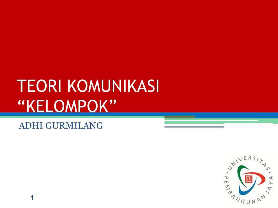 "TEORI KOMUNIKASI ""KELOMPOK"" ADHI GURMILANG 1"