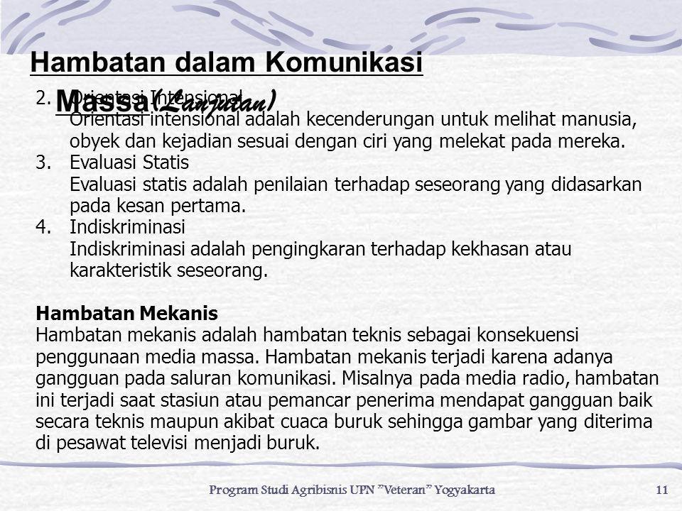 """11 Program Studi Agribisnis UPN """"Veteran"""" Yogyakarta 2.Orientasi Intensional Orientasi intensional adalah kecenderungan untuk melihat manusia, obyek d"""