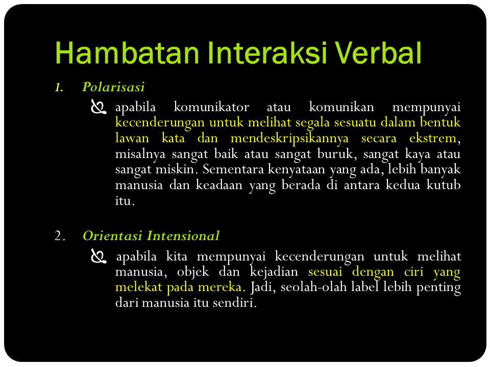 Hambatan Interaksi Verbal 1.