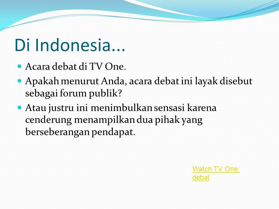 Di Indonesia...Acara debat di TV One.