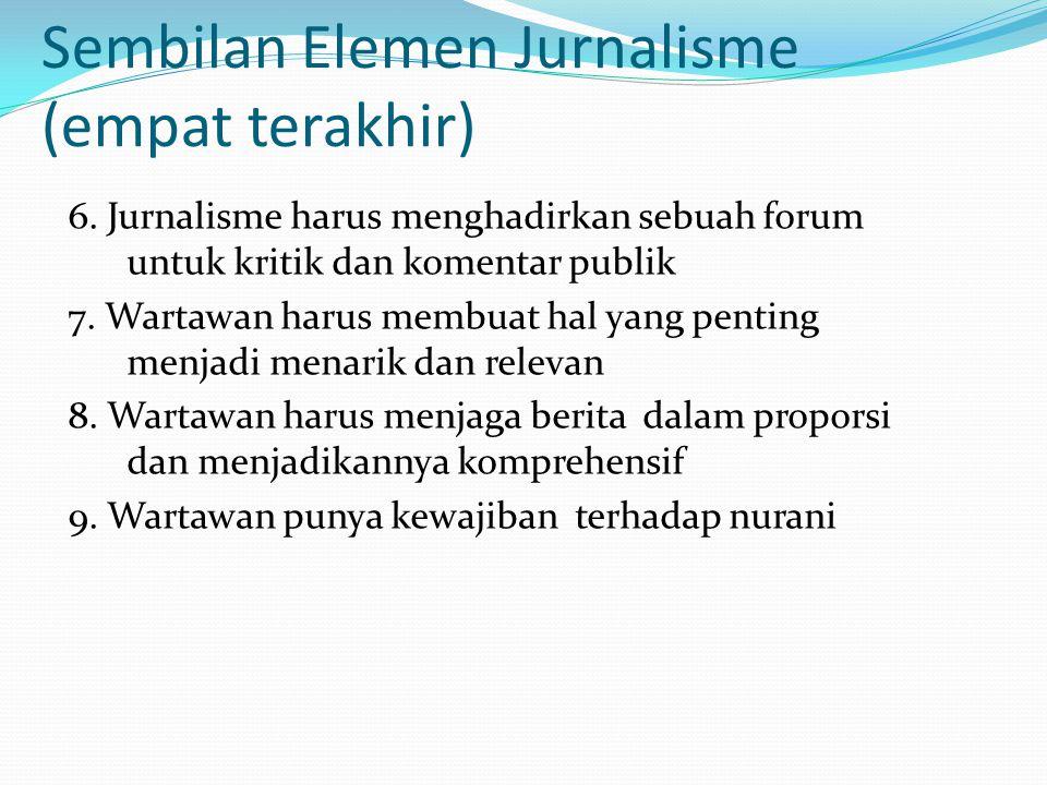 Dengarkan hati nurani Setiap wartawan harus mendengarkan hati nuraninya sendiri.