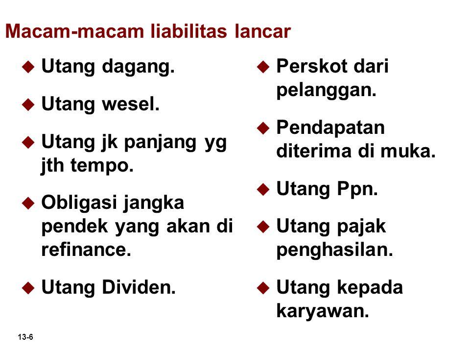 13-27 Provisi adalah kewajiban yang belum pasti nilai dan waktunya.