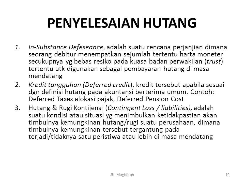 PENYELESAIAN HUTANG 1.In-Substance Defeseance, adalah suatu rencana perjanjian dimana seorang debitur menempatkan sejumlah tertentu harta moneter secu