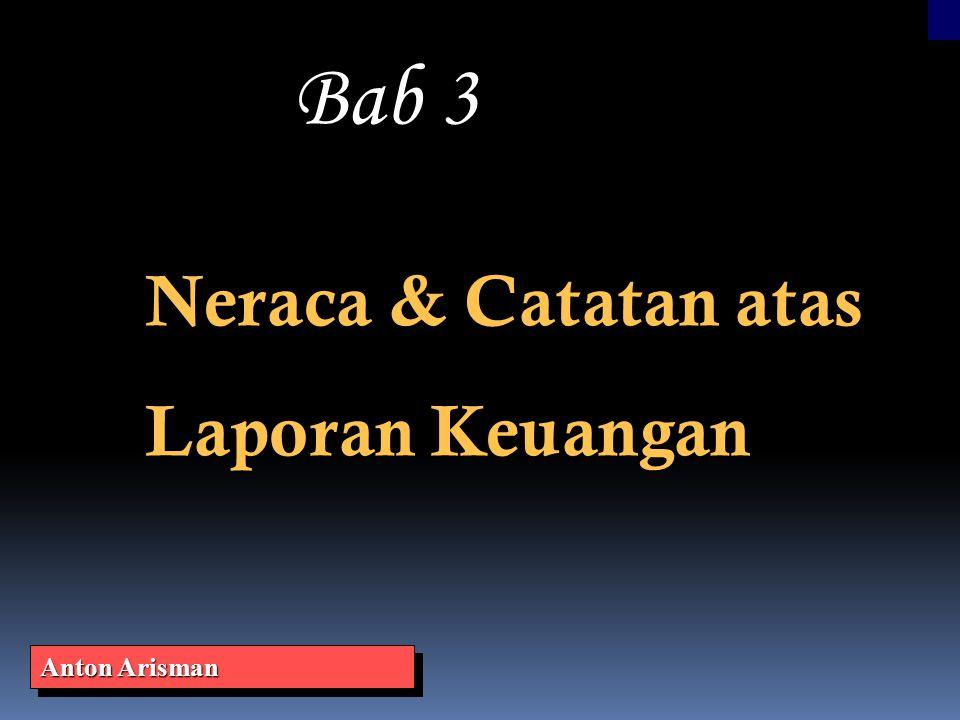 Neraca & Catatan atas Laporan Keuangan Bab 3 Anton Arisman