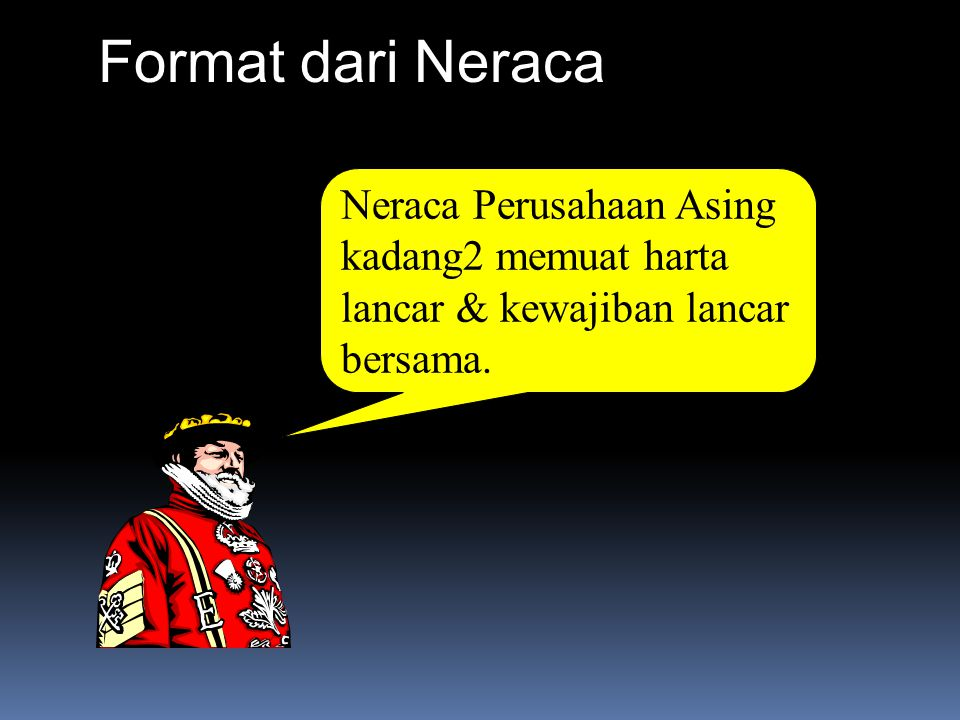 Format dari Neraca Foreign balance sheets are frequently presented with property, plant and equipment listed first.