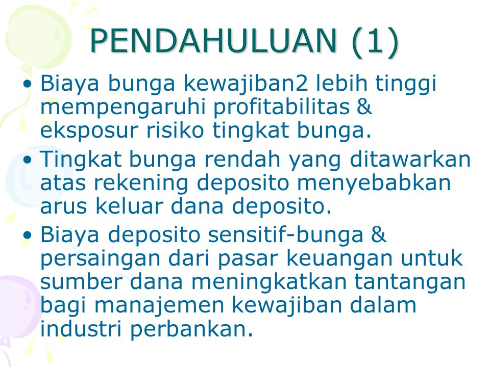 PENDAHULUAN (2) Struktur kewajiban: 1.sumber deposito, & 2.