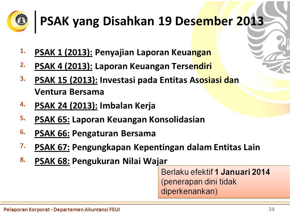 PSAK yang Disahkan 19 Desember 2013 1.PSAK 1 (2013): Penyajian Laporan Keuangan 2.