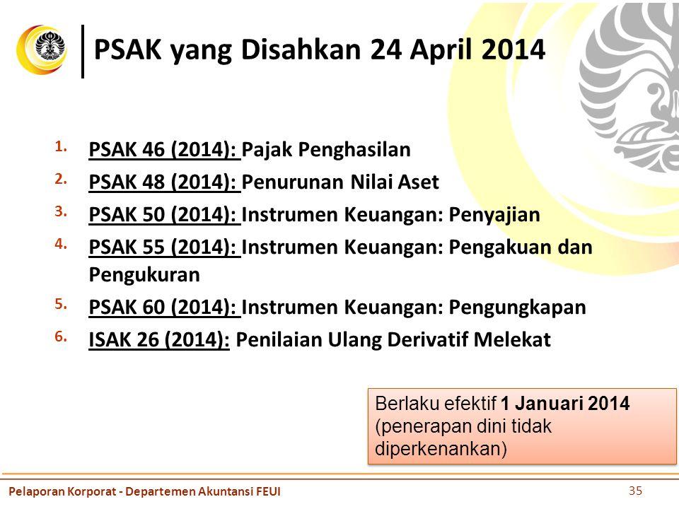 PSAK yang Disahkan 24 April 2014 1.PSAK 46 (2014): Pajak Penghasilan 2.