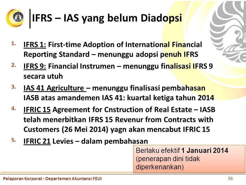 IFRS – IAS yang belum Diadopsi 1.