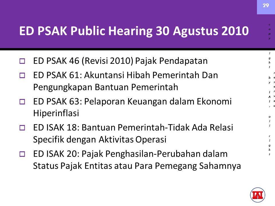 ED PSAK Public Hearing 30 Agustus 2010  ED PSAK 46 (Revisi 2010) Pajak Pendapatan  ED PSAK 61: Akuntansi Hibah Pemerintah Dan Pengungkapan Bantuan P
