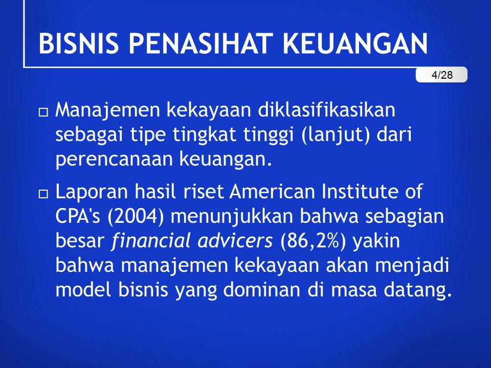  Manajemen kekayaan diklasifikasikan sebagai tipe tingkat tinggi (lanjut) dari perencanaan keuangan.  Laporan hasil riset American Institute of CPA'