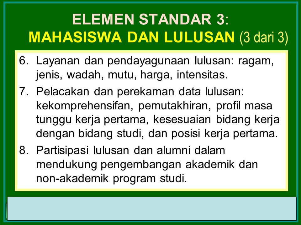 BAN-PT NATIONAL ACCREDITATION AGENCY FOR HIGHER EDUCATION BAN-PT NATIONAL ACCREDITATION AGENCY FOR HIGHER EDUCATION 27-Mar-15 ELEMEN STANDAR 3: MAHASI