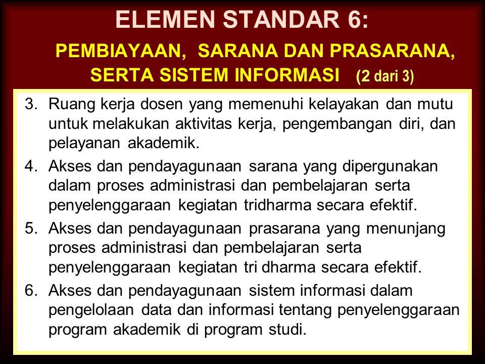 27-Mar-15 ELEMEN STANDAR 6: PEMBIAYAAN, SARANA DAN PRASARANA, SERTA SISTEM INFORMASI (1 dari 3) 1.Keterlibatan program studi dalam perencanaan target