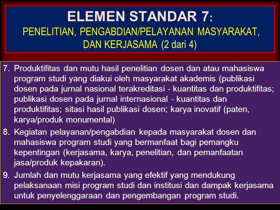 27-Mar-15 ELEMEN STANDAR 7 : PENELITIAN, PENGABDIAN/PELAYANAN MASYARAKAT, DAN KERJASAMA (2 dari 4) 4.Dukungan dan komitmen institusi pada program stud
