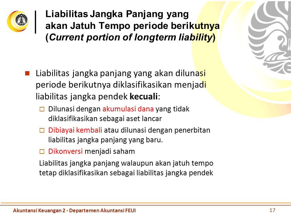 Liabilitas Jangka Panjang yang akan Jatuh Tempo periode berikutnya (Current portion of longterm liability) Liabilitas jangka panjang yang akan dilunas
