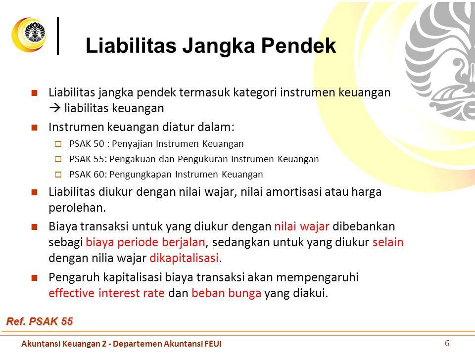 Liabilitas Jangka Pendek Liabilitas jangka pendek termasuk kategori instrumen keuangan  liabilitas keuangan Instrumen keuangan diatur dalam:  PSAK 5