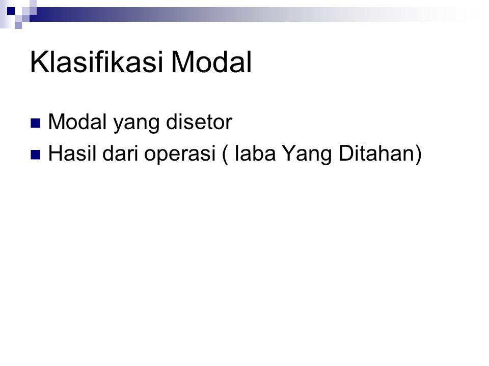 Klasifikasi Modal Modal yang disetor Hasil dari operasi ( laba Yang Ditahan)