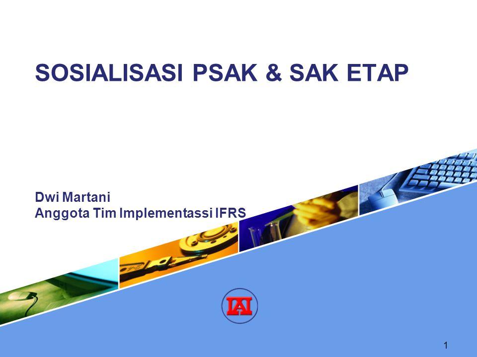 1 Dwi Martani Anggota Tim Implementassi IFRS SOSIALISASI PSAK & SAK ETAP