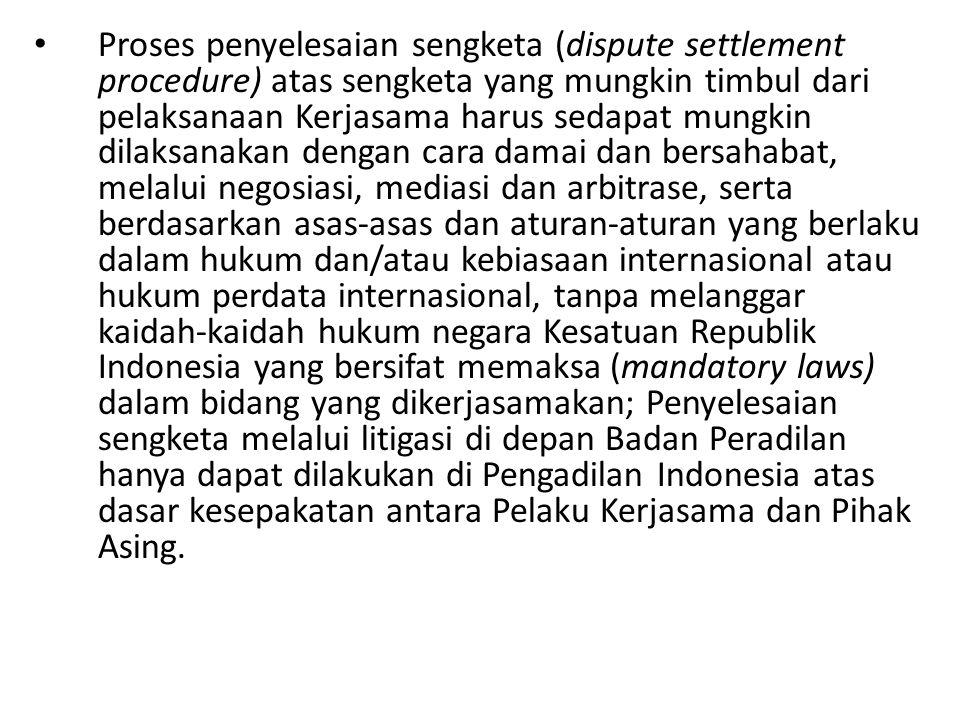 Proses penyelesaian sengketa (dispute settlement procedure) atas sengketa yang mungkin timbul dari pelaksanaan Kerjasama harus sedapat mungkin dilaksa