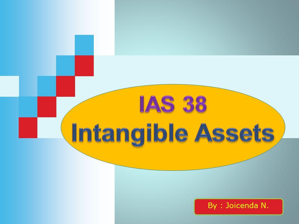 OBJECTIVE (Tujuan) Tujuan dari IAS 38 : menentukan perlakuan akuntansi bagi aset tidak berwujud (ATB) yang tidak diatur secara khusus pada standar lFRS lainnya.