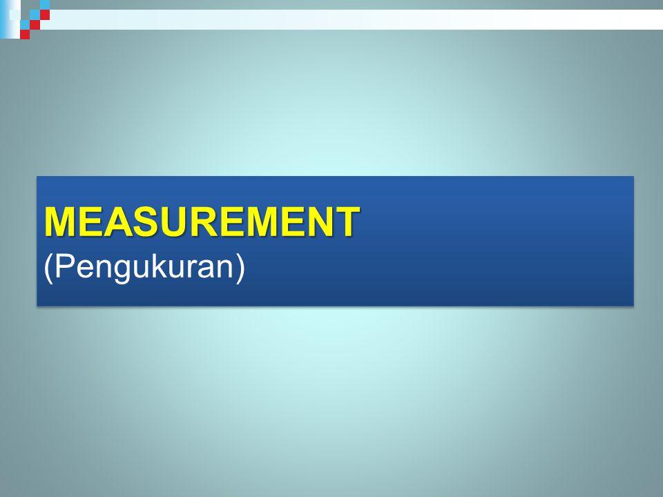 MEASUREMENT MEASUREMENT (Pengukuran)